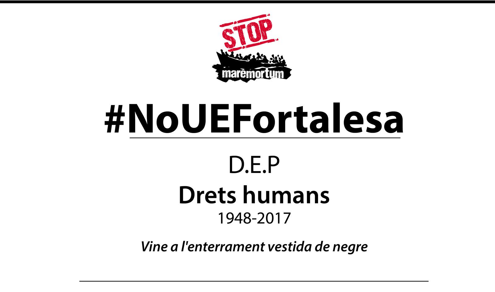 #NoUEFortalesa: Enterrem la Declaració Universal dels Drets Humans
